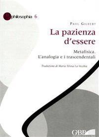 La Pazienza D'Essere: Metafisica. L'Analogia E I Trascendentali