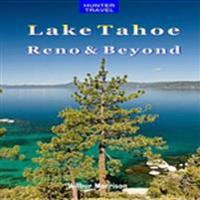 Lake Tahoe, Reno & Beyond