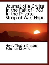 Journal of a Cruise in the Fall of 1780 in the Private-Sloop of War, Hope