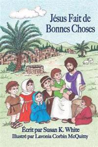 Jesus Fait de Bonnes Choses