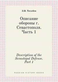 Description of the Sevastopol Defense. Part 1