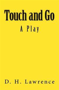 Touch and Go: A Play