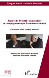Andre de peretti : rencontres et compagnonnages franco-maroc
