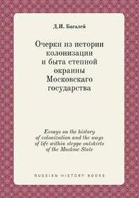 Essays on the History of Colonization and the Ways of Life Within Steppe Outskirts of the Moskow State