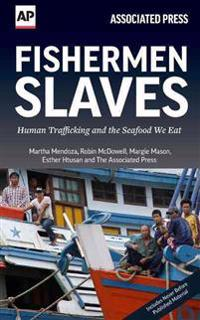 Fishermen Slaves: Human Trafficking and the Seafood We Eat