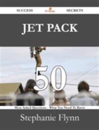 Jet Pack 50 Success Secrets - 50 Most Asked Questions On Jet Pack - What You Need To Know