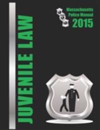 2015 Massachusetts Juvenile Law Police Manual