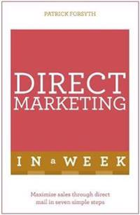 Teach Yourself Direct Marketing in a Week