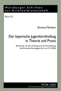Der bayerische Jugendstrafvollzug in Theorie und Praxis