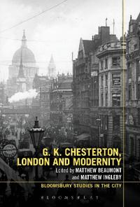 G.K. Chesterton, London and Modernity