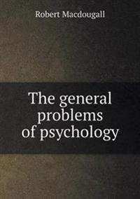 The General Problems of Psychology