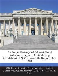 Geologic History of Mount Hood Volcano, Oregon