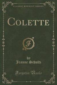 Colette (Classic Reprint)