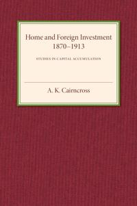 Home and Foreign Investment 1870-1913