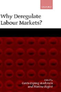 Why Deregulate Labour Markets?