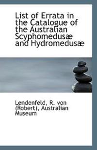 List of Errata in the Catalogue of the Australian Scyphomedusae and Hydromedusae