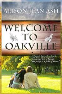 Welcome to Oakville: The Oakville Romance Series