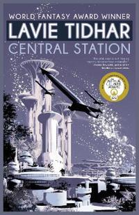 Central Station - Lavie Tidhar - böcker (9781616962142)     Bokhandel