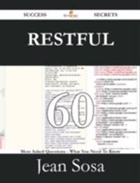 RESTful 60 Success Secrets - 60 Most Asked Questions On RESTful - What You Need To Know