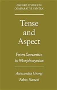 Tense and Aspect: From Semantics to Morphosyntax