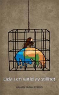 Lida i en värld av stillhet : en novellsamling