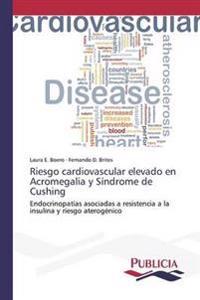 Riesgo Cardiovascular Elevado En Acromegalia y Sindrome de Cushing