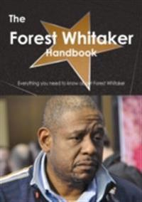 Forest Whitaker Handbook - Everything you need to know about Forest Whitaker