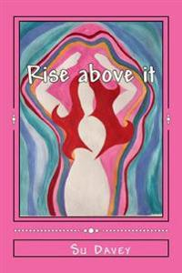 Rise Above It: Raise Your Vibration