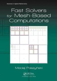 Fast Solvers for Mesh-Based Computations