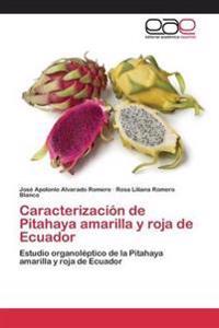 Caracterizacion de Pitahaya Amarilla y Roja de Ecuador