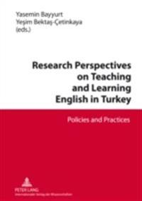 Research Perspectives on Teaching and Learning English in Turkey