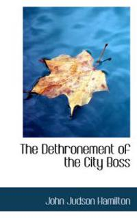 The Dethronement of the City Boss