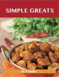 Simple Greats: Delicious Simple Recipes, The Top 100 Simple Recipes