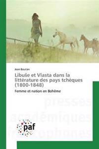 Libu E Et Vlasta Dans La Litterature Des Pays Tcheques (1800-1848)