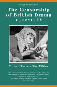 Censorship of British Drama 1900-1968 Volume 3