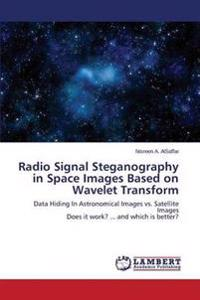Radio Signal Steganography in Space Images Based on Wavelet Transform