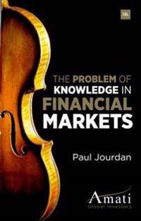 Problem of Knowledge in Financial Markets