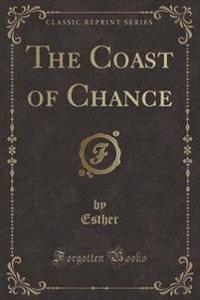The Coast of Chance (Classic Reprint)