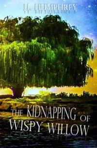 The Kidnapping of Wispy Willow