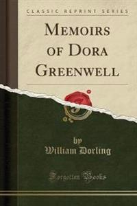 Memoirs of Dora Greenwell (Classic Reprint)