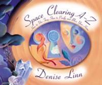 Space Clearing A-Z