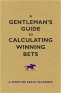 Gentleman's Guide to Calculating Winning Bets