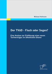 Der TVoD - Fluch oder Segen? Eine Analyse zur Einfuhrung eines neuen Tarifvertrages im offentlichen Dienst