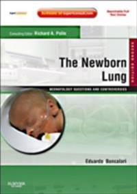 Newborn Lung: Neonatology Questions and Controversies E-Book