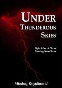 Under Thunderous Skies: Eight Tales of China Meeting Non-China