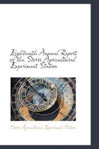 Eighteenth Annual Report of the Storrs Agricultural Experiment Station