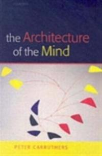 Architecture of the Mind: Massive Modularity and the Flexibility of Thought