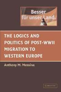Logics and Politics of Post-WWII Migration to Western Europe