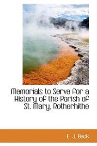 Memorials to Serve for a History of the Parish of St. Mary, Rotherhithe