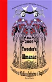 2009 Tweeter's Almanac First Edition: The Great #Indiana Initiative of Aught Nine